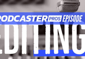 19537Make your podcast episode shine with pro editing and production